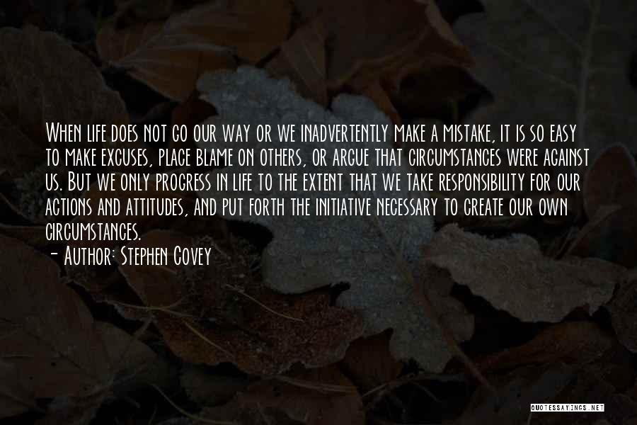 Take Responsibility For Your Own Actions Quotes By Stephen Covey