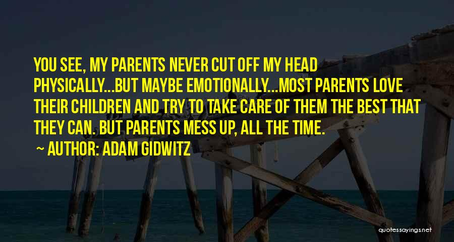 Take Time To Care Quotes By Adam Gidwitz