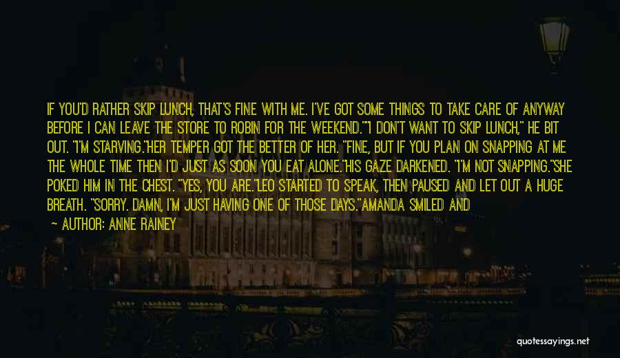 Take Time To Care Quotes By Anne Rainey