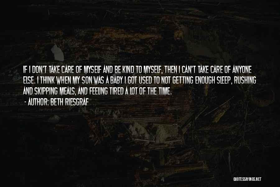 Take Time To Care Quotes By Beth Riesgraf