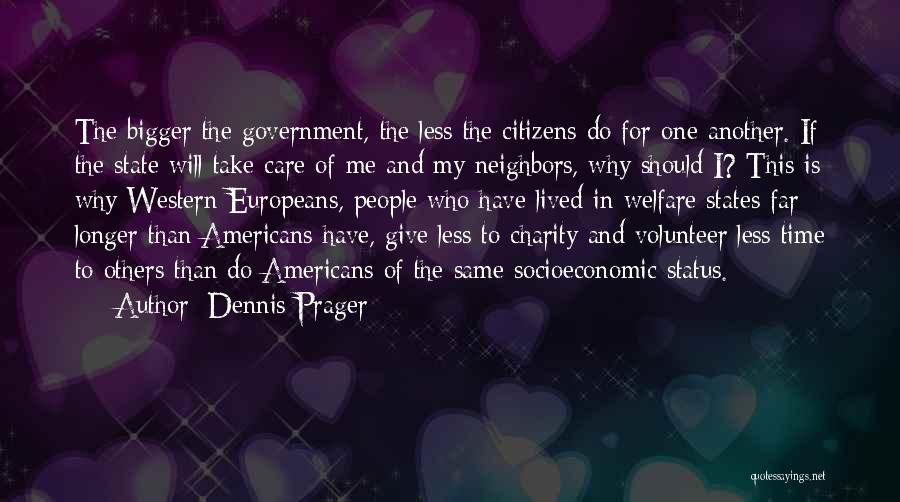 Take Time To Care Quotes By Dennis Prager