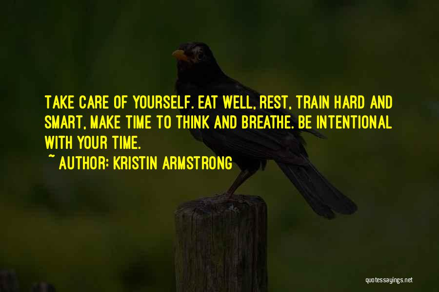 Take Time To Care Quotes By Kristin Armstrong