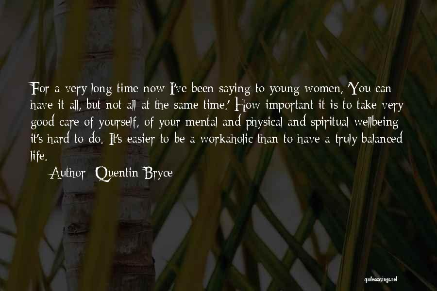 Take Time To Care Quotes By Quentin Bryce