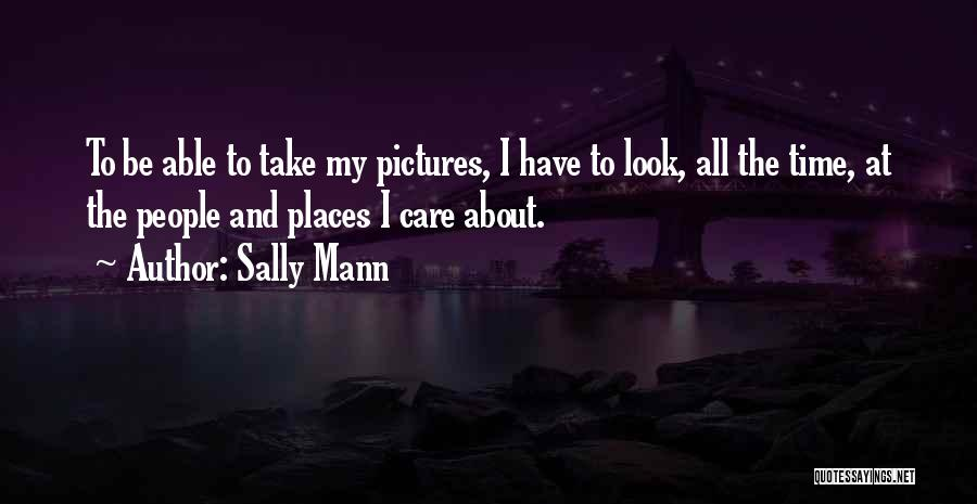 Take Time To Care Quotes By Sally Mann