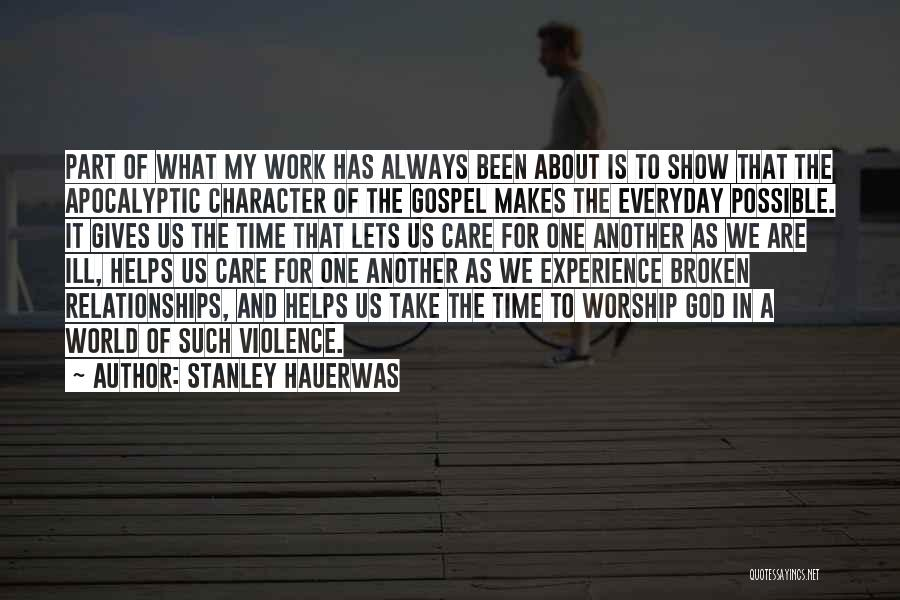 Take Time To Care Quotes By Stanley Hauerwas