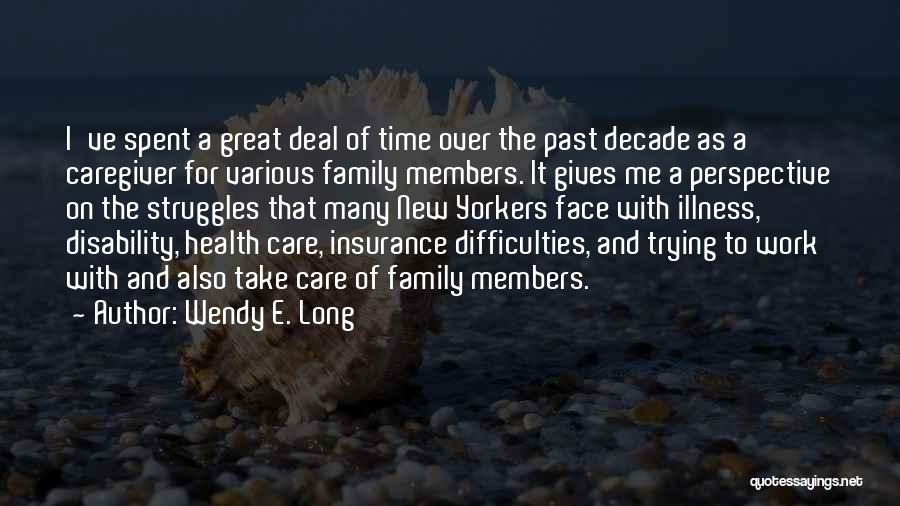 Take Time To Care Quotes By Wendy E. Long