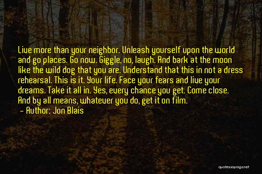 Take Your Chance Quotes By Jon Blais