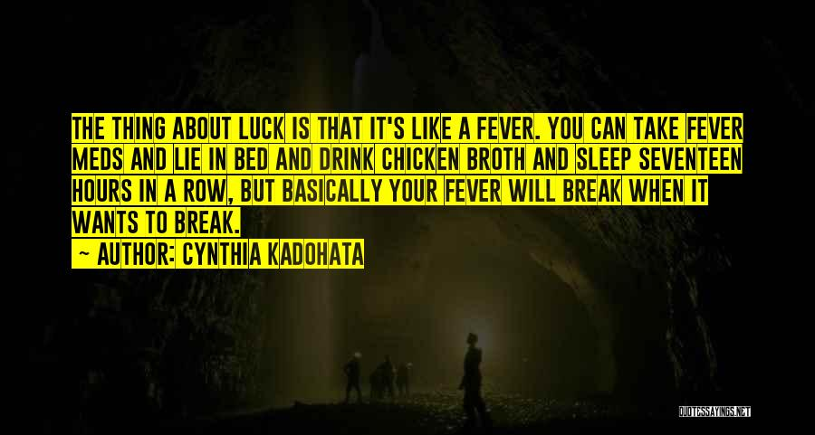Take Your Meds Quotes By Cynthia Kadohata