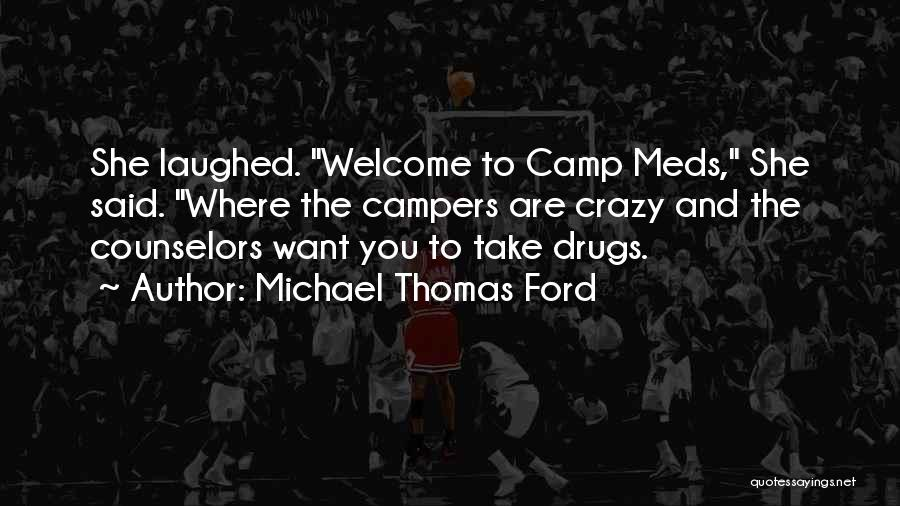 Take Your Meds Quotes By Michael Thomas Ford
