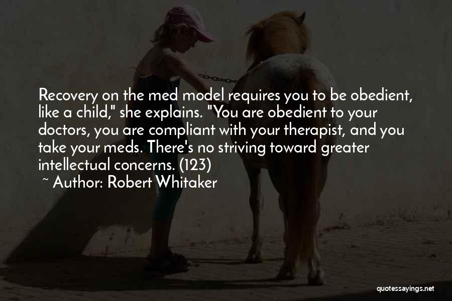 Take Your Meds Quotes By Robert Whitaker