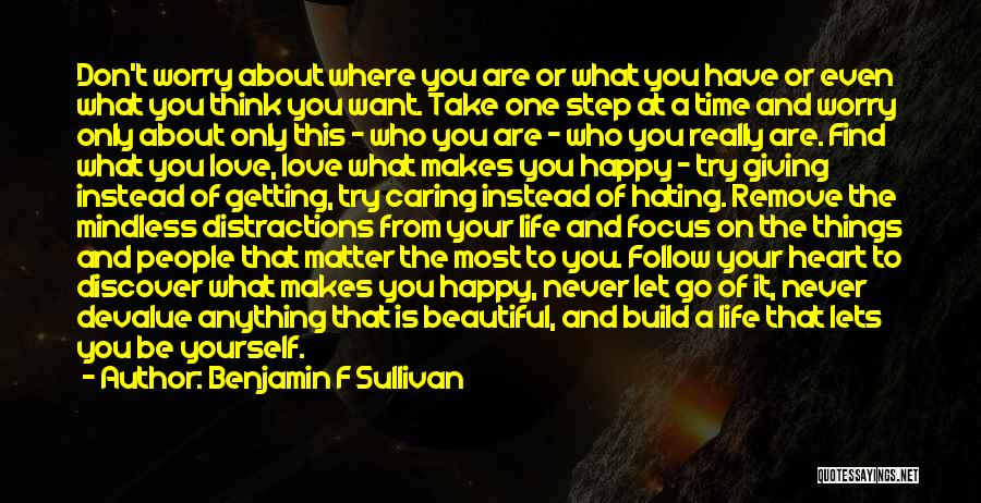 Take Your Time Love Quotes By Benjamin F Sullivan