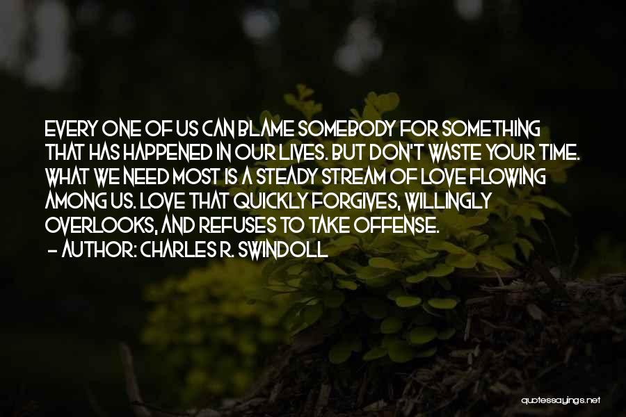 Take Your Time Love Quotes By Charles R. Swindoll