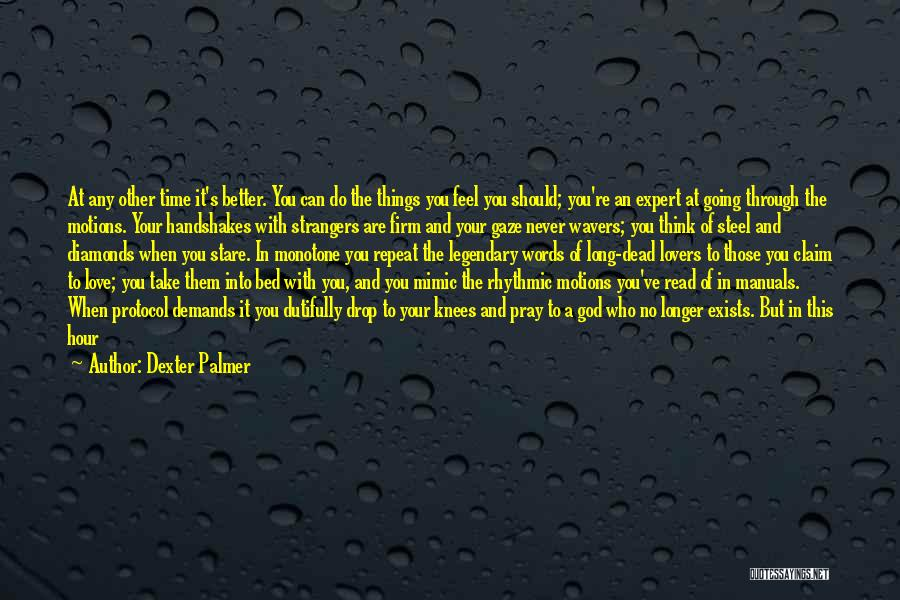 Take Your Time Love Quotes By Dexter Palmer