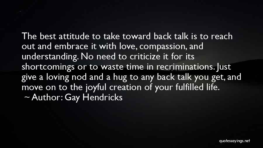 Take Your Time Love Quotes By Gay Hendricks
