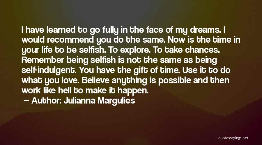 Take Your Time Love Quotes By Julianna Margulies