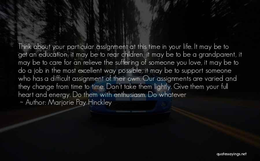 Take Your Time Love Quotes By Marjorie Pay Hinckley