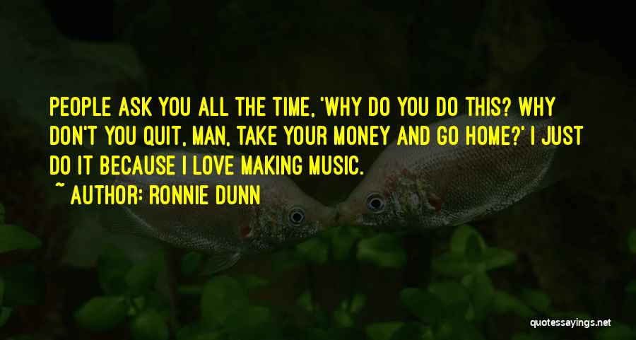 Take Your Time Love Quotes By Ronnie Dunn