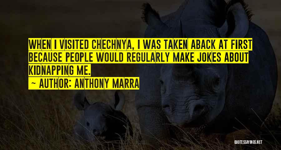 Taken Aback Quotes By Anthony Marra