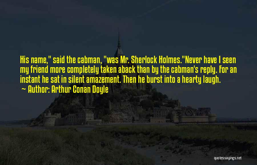 Taken Aback Quotes By Arthur Conan Doyle