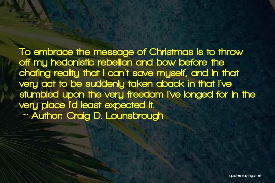 Taken Aback Quotes By Craig D. Lounsbrough