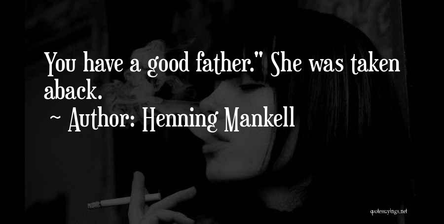 Taken Aback Quotes By Henning Mankell