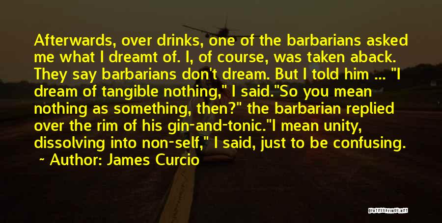 Taken Aback Quotes By James Curcio