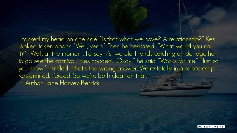 Taken Aback Quotes By Jane Harvey-Berrick
