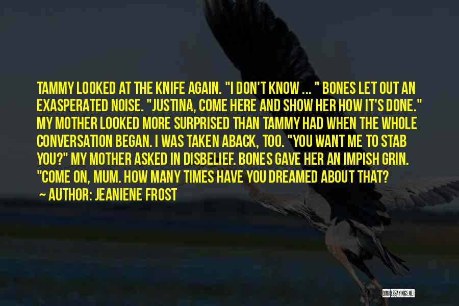 Taken Aback Quotes By Jeaniene Frost