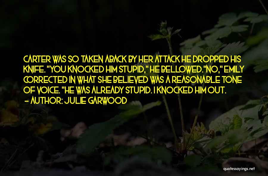 Taken Aback Quotes By Julie Garwood