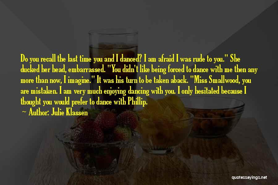 Taken Aback Quotes By Julie Klassen