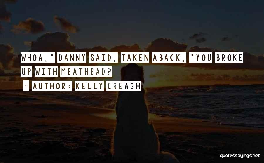 Taken Aback Quotes By Kelly Creagh