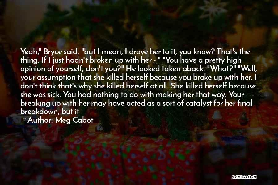 Taken Aback Quotes By Meg Cabot