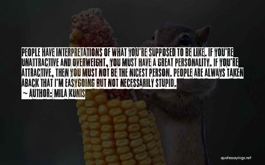Taken Aback Quotes By Mila Kunis
