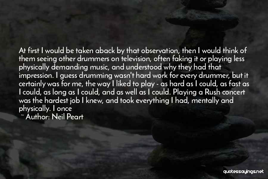 Taken Aback Quotes By Neil Peart