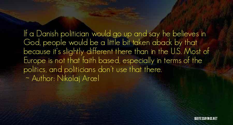 Taken Aback Quotes By Nikolaj Arcel