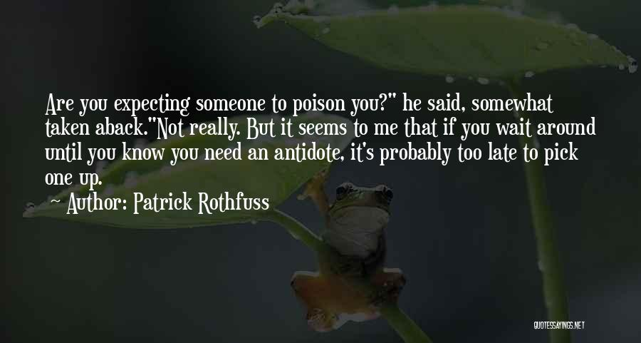 Taken Aback Quotes By Patrick Rothfuss