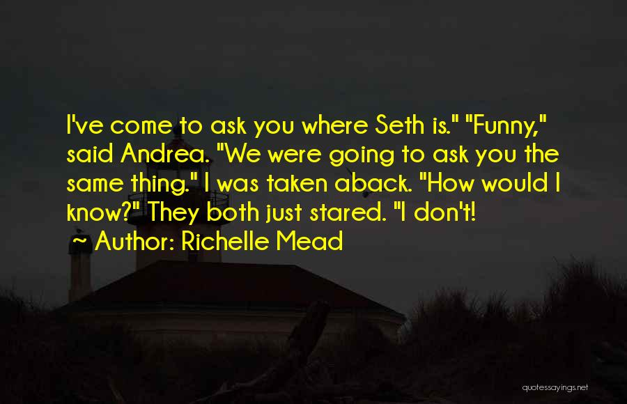 Taken Aback Quotes By Richelle Mead