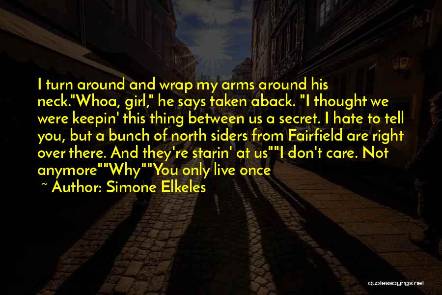 Taken Aback Quotes By Simone Elkeles