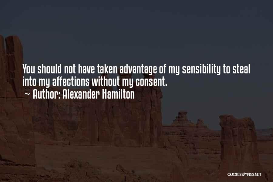 Taken Advantage Off Quotes By Alexander Hamilton