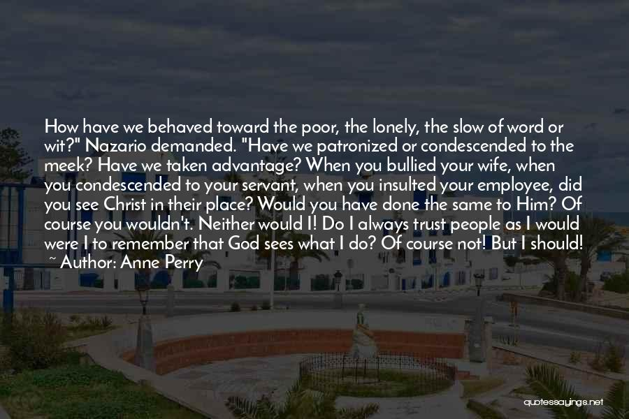 Taken Advantage Off Quotes By Anne Perry