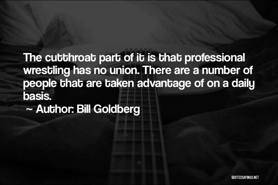 Taken Advantage Off Quotes By Bill Goldberg