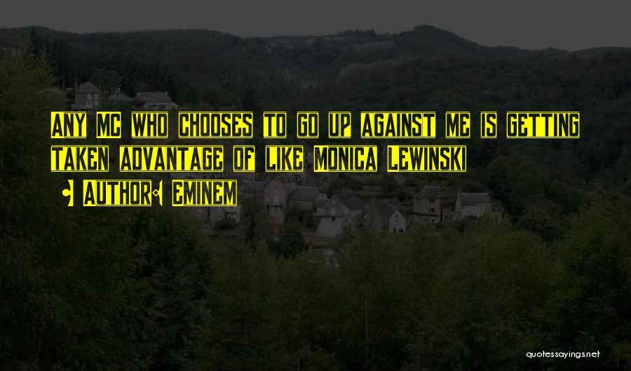 Taken Advantage Off Quotes By Eminem