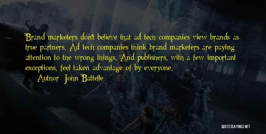 Taken Advantage Off Quotes By John Battelle