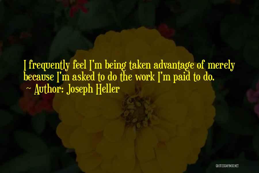 Taken Advantage Off Quotes By Joseph Heller