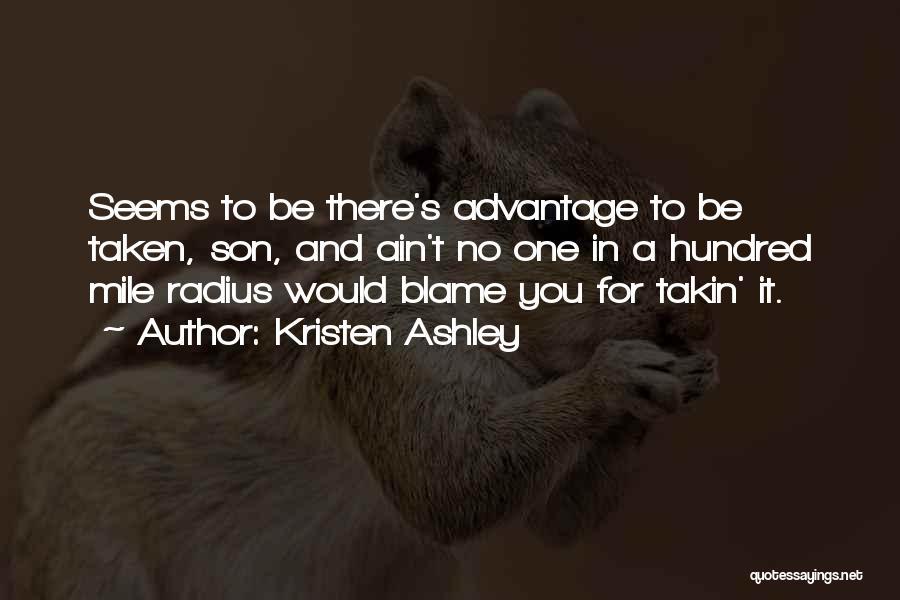 Taken Advantage Off Quotes By Kristen Ashley