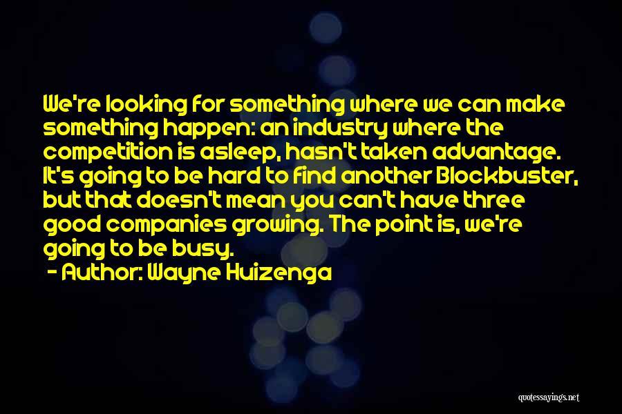 Taken Advantage Off Quotes By Wayne Huizenga