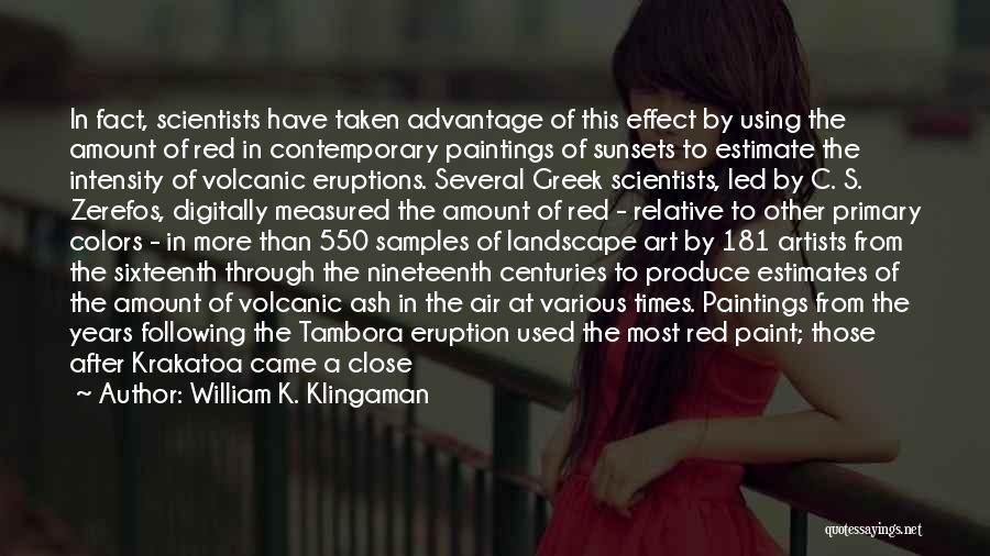 Taken Advantage Off Quotes By William K. Klingaman