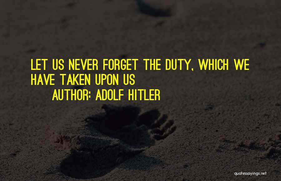Taken Quotes By Adolf Hitler