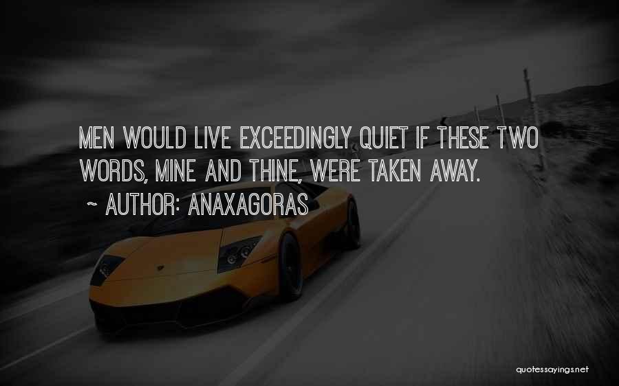 Taken Quotes By Anaxagoras