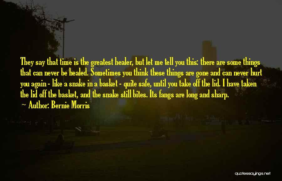 Taken Quotes By Bernie Morris